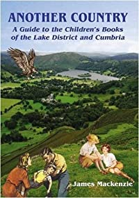 Another Country: A Guide to the Children's Books of the Lake District and Cumbria