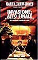 Invasione: atto finale (Invasione, #4)
