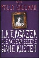 La ragazza che voleva essere Jane Austen