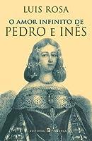O Amor Infinito de Pedro e Inês