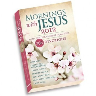 Mornings with Jesus 2012: Daily Encouragement for You Soul: 366 Devaotions