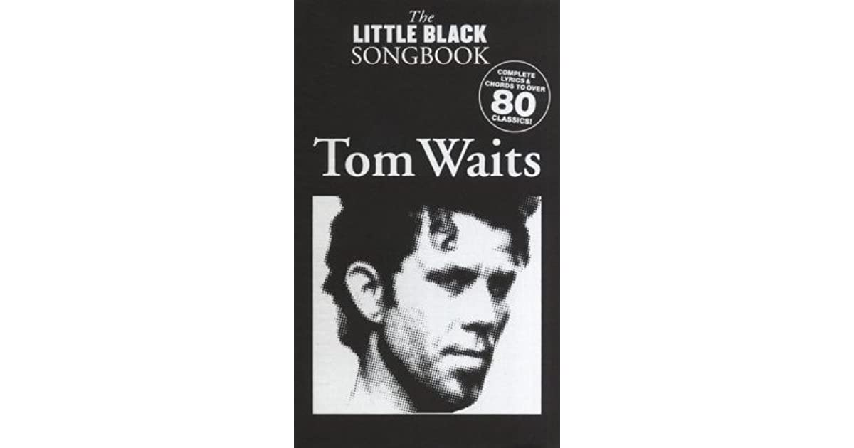 The Little Black Songbook By Tom Waits