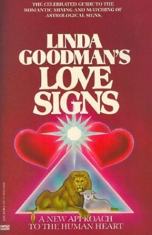 Linda Goodman's Love Signs: A New Approach to the Human Heart by