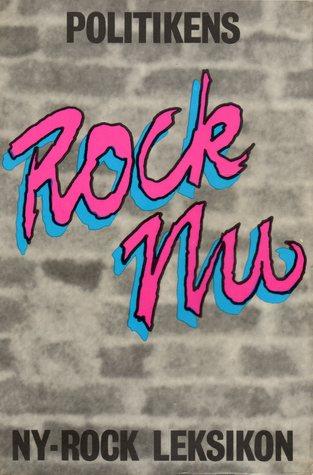 Rock Nu. Ny-rock leksikon Jan Sneum