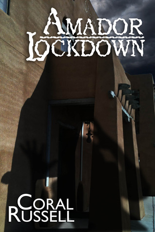 Amador Lockdown by Coral Russell