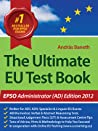 The Ultimate EU Test Book: EPSO Administrator (AD) Edition 2012