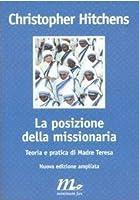 La posizione della missionaria: Teoria e pratica di madre Teresa