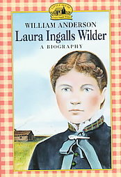 Laura Ingalls Wilder by William   Anderson