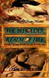 The Beholder / Realm of Fire by Leanore Elliott