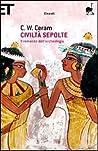 Civiltà sepolte: Il romanzo dell'archeologia