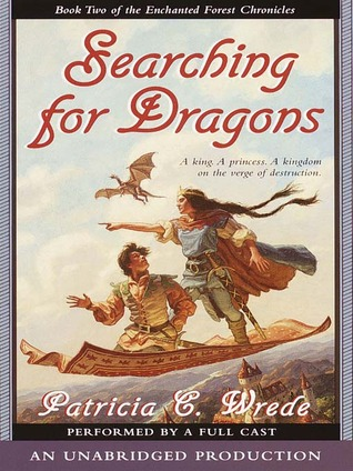 Searching For Dragons Enchanted Forest Chronicles 2 By Patricia C Wrede