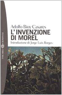 L'invenzione di Morel by Adolfo Bioy Casares