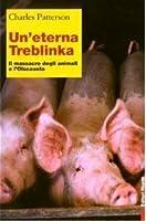 Un'eterna Treblinka: Il massacro degli animali e l'Olocausto