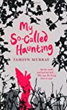 My So-Called Haunting (Afterlife, #2)