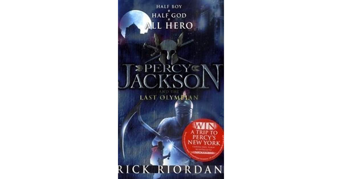 the last olympian Percy jackson and the last olympian is the fifth awesome adventure in rick riordan's top-ten bestselling series half boy half god all heromost people get presents.