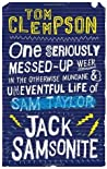 One Seriously Messed-Up Week in the Otherwise Mundane and Uneventful Life of Jack Samsonite (Jack Samsonite, #1)