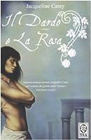 Il dardo e la rosa (Trilogia di Phèdre, #1)