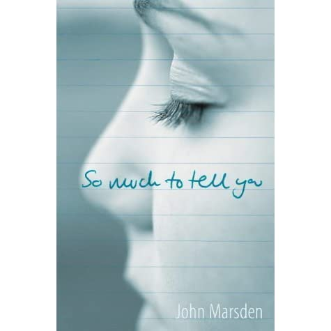 an analysis of so much to tell you by john marsden John marsden is by far the most popular and successful author of young including the cbc of australia's book of the year, 1988, for so much to tell you, and has.