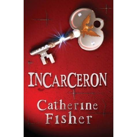 Ebook Incarceron Incarceron 1 By Catherine Fisher