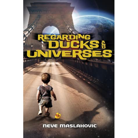 Monday Book Review: Regarding Ducks and Universes by Neve Maslakovic
