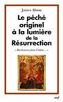 Le péché originel à la lumière de la Résurrection: Bienheureuse faute d'Adam...