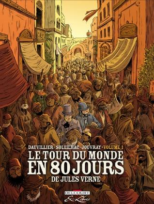 Le Tour du monde en 80 jours, de Jules Verne (Tour du monde #1)
