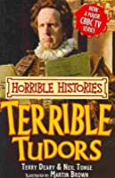 The Terrible Tudors (Horrible Histories TV Tie-In)