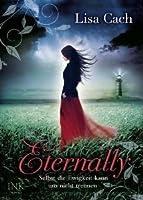Eternally. Selbst die Ewigkeit kann uns nicht trennen