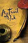 A Trail of Ink (Hugh de Singleton, Surgeon Chronicles #3)