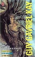 La Tapisserie de Fionavar : Coffret en 3 volumes : Tome 1, L'Arbre de l'été ; Tome 2, Le Feu vagabond ; Tome 3, La Voie obscure (The Fionavar Tapestry #1-3 omnibus)