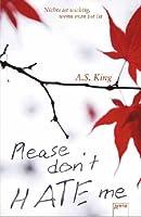 Please don't hate me - Nichts ist wichtig, wenn man tot ist