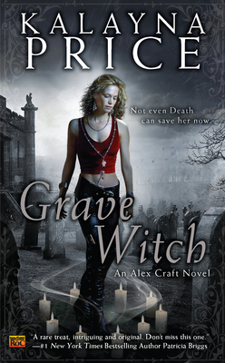 Grave Witch (Alex Craft, #1) by Kalayna Price