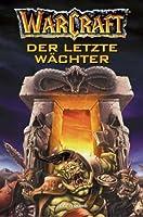 Der letzte Wächter (WarCraft, #3)