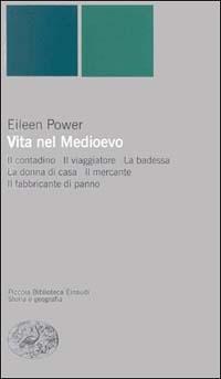 Vita nel Medioevo by Eileen Power