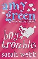 Amy Green Teen Agony Queen: Boy Trouble (Amy Green Teen Agony Queen)