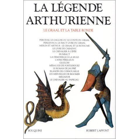 La Legende Arthurienne Le Graal Et La Table Ronde By Danielle