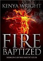 Fire Baptized (Santeria Habitat, #1)