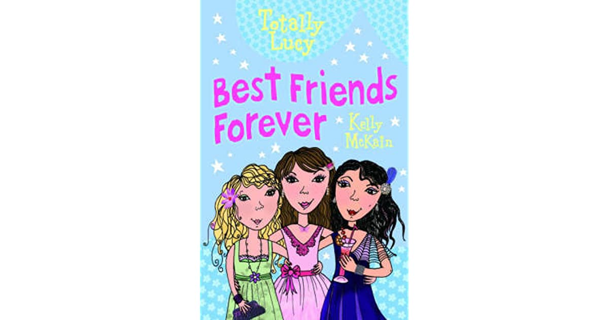 Best Friends Forever Totally Lucy 10 By Kelly Mckain