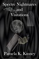 Spectre Nightmares and Visitations
