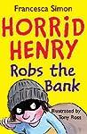 Horrid Henry Robs The Bank (Horrid Henry)