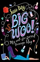 BIG WOO: My Not-so-secret Teenage Blog