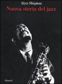 Nuova storia del jazz by Alyn Shipton