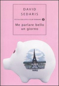 Me parlare bello un giorno by David Sedaris