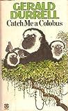 Catch Me a Colobus