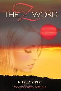 The Z Word (Apocalypse Babes, #1)