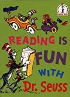 Reading Is Fun With Dr. Seuss.