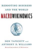 Macrowikinomics: Rebooting Business and the World