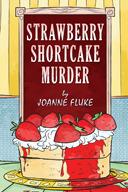 Strawberry Shortcake Murder by Joanne Fluke