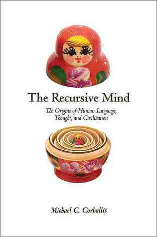 The-recursive-mind-the-origins-of-human-language-thought-and-civilization