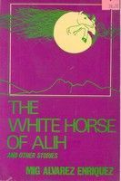 The White Horse of Alih and Other Stories